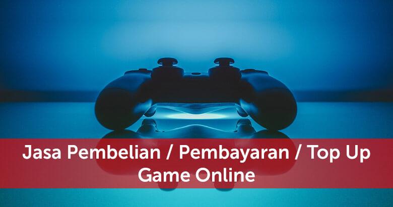 Jasa Pembayaran / Pembelian / Top Up Game Online